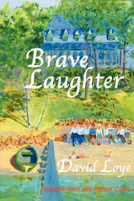 Brave Laughter  by  David Loye