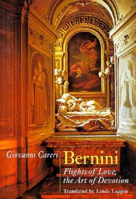 Bernini: Flights of Love, the Art of Devotion  by  Giovanni Careri