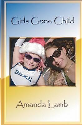 Girls Gone Child Amanda Lamb