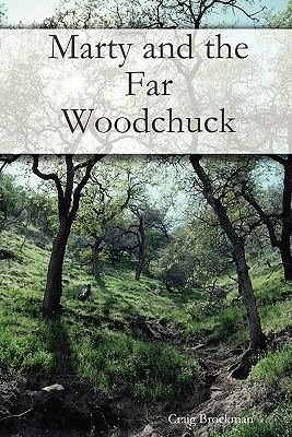 Marty and the Far Woodchuck Craig Brockman