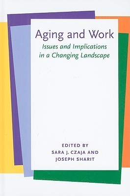 Aging and work: an assessment and implications for the future  by  Sara J. Czaja