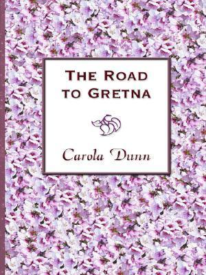The Road to Gretna  by  Carola Dunn