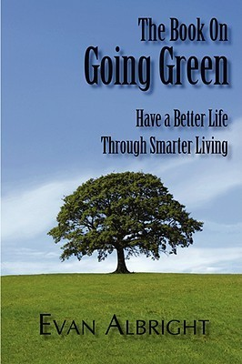 The Book on Going Green  by  Evan Albright