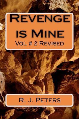 Revenge Is Mine  by  R.J. Peters