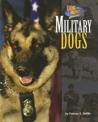 Military Dogs  by  Frances E. Ruffin
