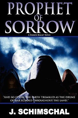 Prophet of Sorrow Jason J. Schimschal