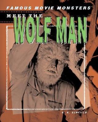 Meet the Wolf Man R.K. Renfield