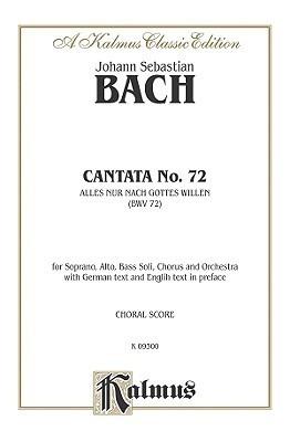 Cantata No. 72    Alles Nur Nach Gottes Willen  by  Johann Sebastian Bach