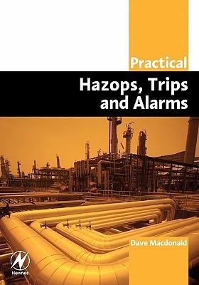 Practical Hazops, Trips and Alarms Dave Macdonald