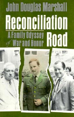 Reconciliation Road: A Family Odyssey of War and Honor  by  John Douglas Marshall