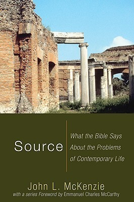 Source: What the Bible Says about the Problems of Contemporary Life  by  John L. McKenzie