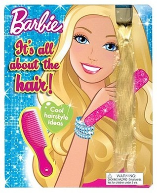 Barbie: Its All About The Hair!  by  Readers Digest Association