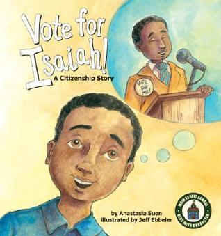Vote for Isaiah!: A Citizenship Story Anastasia Suen