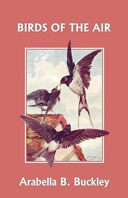 Birds of the Air Arabella B. Buckley
