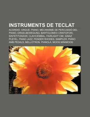 Instruments de Teclat: Acordi , Orgue, Piano, Mecanisme de Percussi del Piano, Orgelbewegung, Bartolomeo Cristofori, Sintetitzador  by  Source Wikipedia