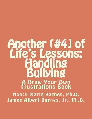 Another (#4) of Lifes Lessons: Handling Bullying: A Draw Your Own Illustrations Book Nancy Marie Barnes