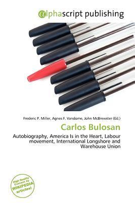 Carlos Bulosan Frederic P.  Miller
