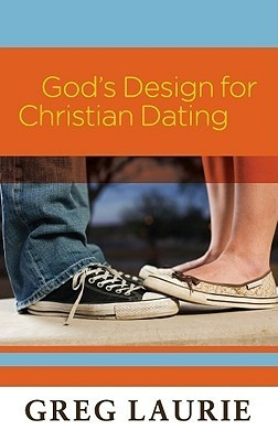 Gods Design for Christian Dating and A Handbook on Christian Dating, Book 2  by  Greg Laurie