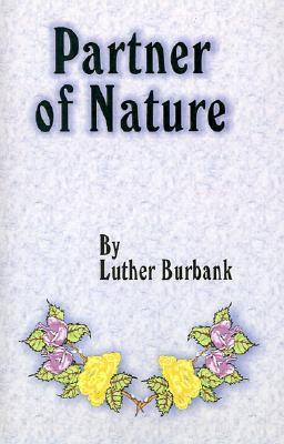 Partner Of Nature Luther Burbank
