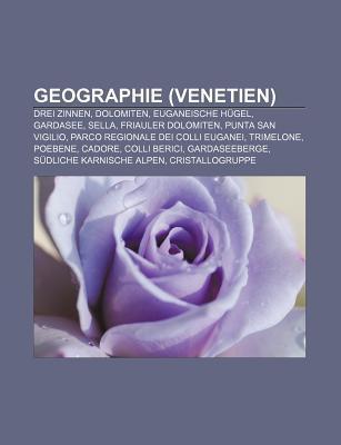 Geographie (Venetien): Drei Zinnen, Dolomiten, Euganeische H Gel, Gardasee, Sella, Friauler Dolomiten, Punta San Vigilio Source Wikipedia
