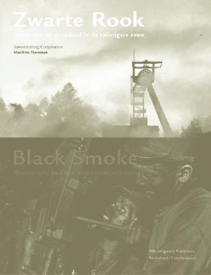 Black Smoke: Photography and Coal in the 20th Century  by  Loek Kreukels
