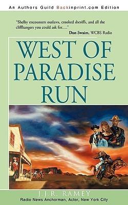 West of Paradise Run  by  J.J.R. Ramey