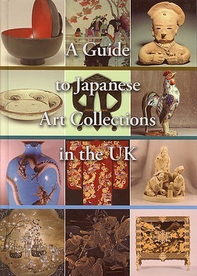 A Guide to Japanese Art Collections in the UK  by  Gregory Irvine