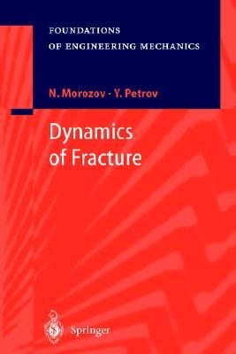 Dynamics Of Fracture  by  Nikita Morozov