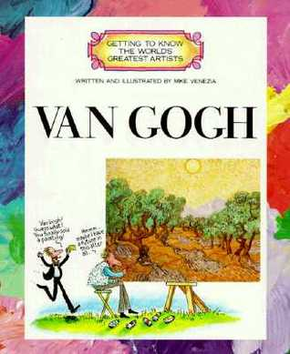 Van Gogh (Getting to Know the Worlds Greatest Artists) Mike Venezia