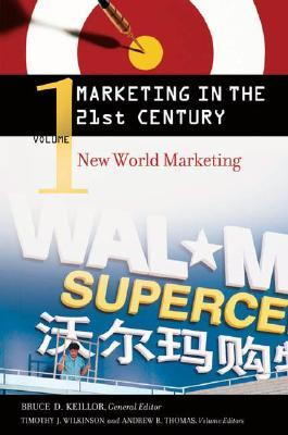 Marketing in the 21st Century [4 Volumes]  by  Bruce D. Keillor
