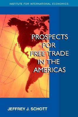 Prospects for Free Trade in the Americas Jeffrey J. Schott