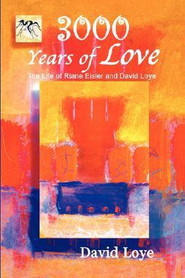 3,000 Years of Love David Loye
