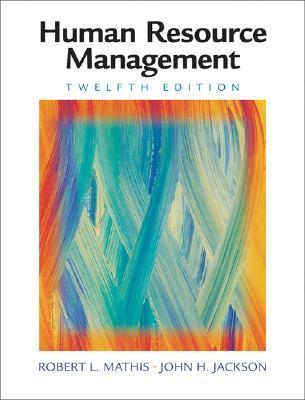 Resource Guide: Cases, Exercises, and Study Questions to Accompany Human Resource Management Robert L. Mathis