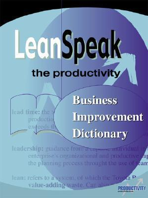 Leanspeak: The Productivity Business Improvement Dictionary  by  Mary A. Junewick