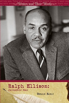 Ralph Ellison: Invisible Man Gerald Early