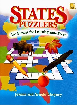 States Puzzlers: 135 Puzzles for Learning State Facts  by  Jeanne Cheyney