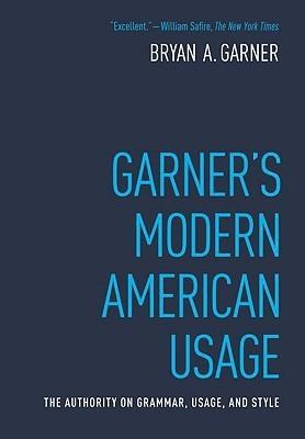Garners Modern American Usage  by  Bryan A. Garner