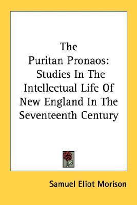 The Puritan Pronaos Samuel Eliot Morison