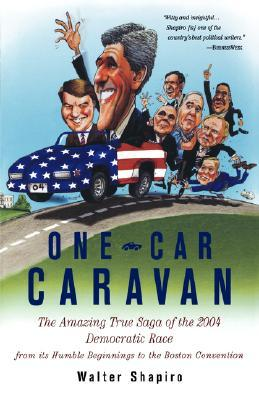 One-Car Caravan: On The Road With The 2004 Democrats Before America Tunes In Walter Shapiro