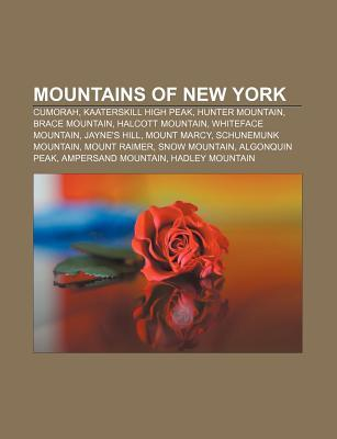Mountains of New York: Cumorah, Kaaterskill High Peak, Hunter Mountain, Brace Mountain, Halcott Mountain, Whiteface Mountain, Jaynes Hill  by  Books LLC