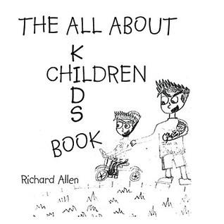 The All about Children: Kids Book Richard   Allen