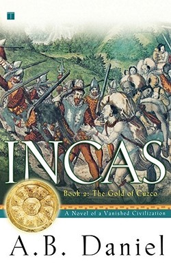Incas: The Gold of Cuzco (Incas, #2)  by  A.B. Daniel