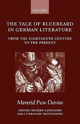 The Tale of Bluebeard in German Literature: From the Eighteenth Century to the Present Mererid Puw Davies