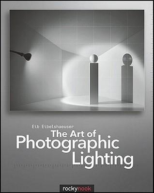 The Art of Photographic Lighting  by  Eib Eibelshaeuser