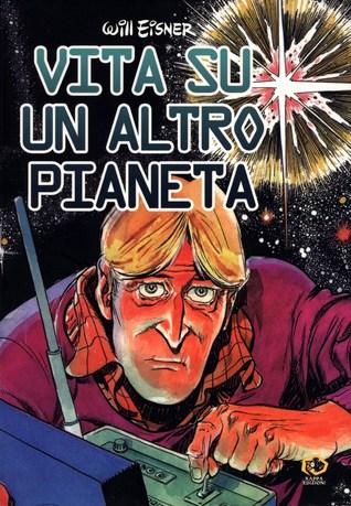 Vita su un altro pianeta Will Eisner