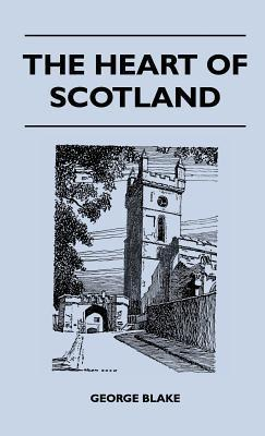 The Heart of Scotland  by  George Blake
