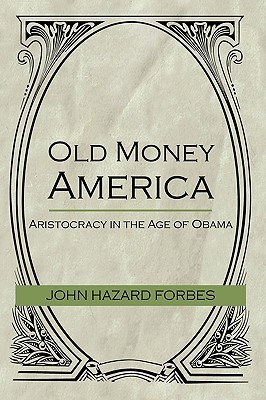 The Appraiser Calls: Encounters with Aristocracy John Hazard Forbes