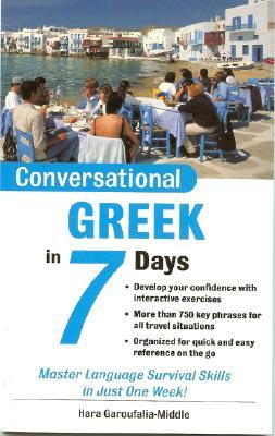 Conversational Greek in 7 Days Package (Book + 2cds)  by  Hara Garoufalia-Middle