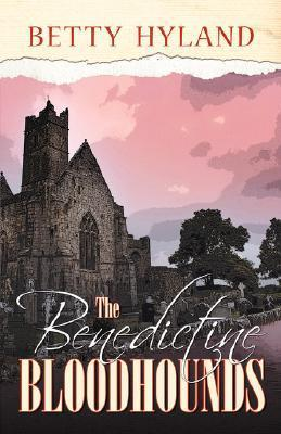 The Benedictine Bloodhounds  by  Betty Hyland
