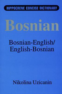 Bosnian-English, English-Bosnian Dictionary  by  Nikolina S. Uzicanin
